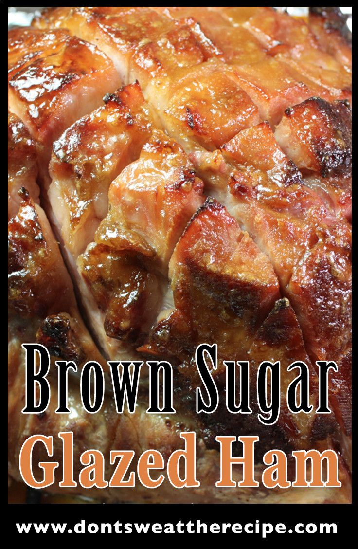 Brown Sugar Glazed Ham Don T Sweat The Recipe