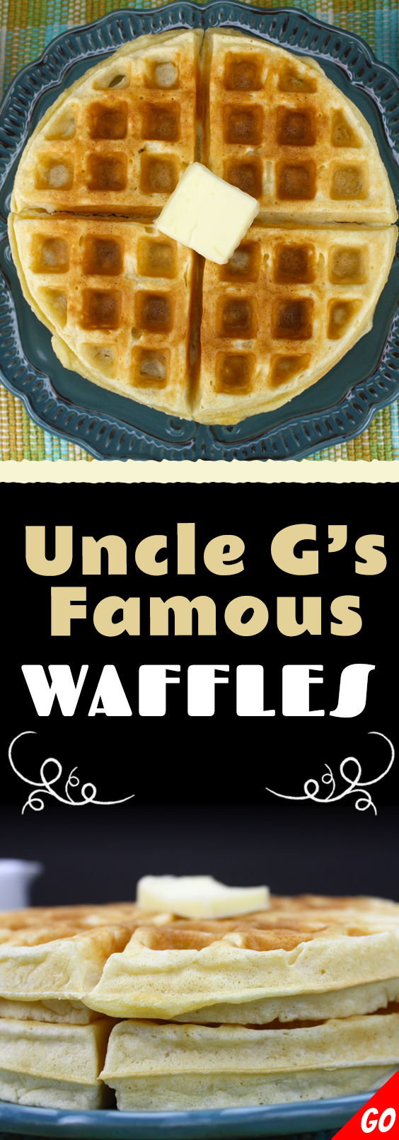 Uncle G's Famous Waffles - Buttery, crispy outside, soft, tender inside! The most amazing waffle you have ever eaten!
