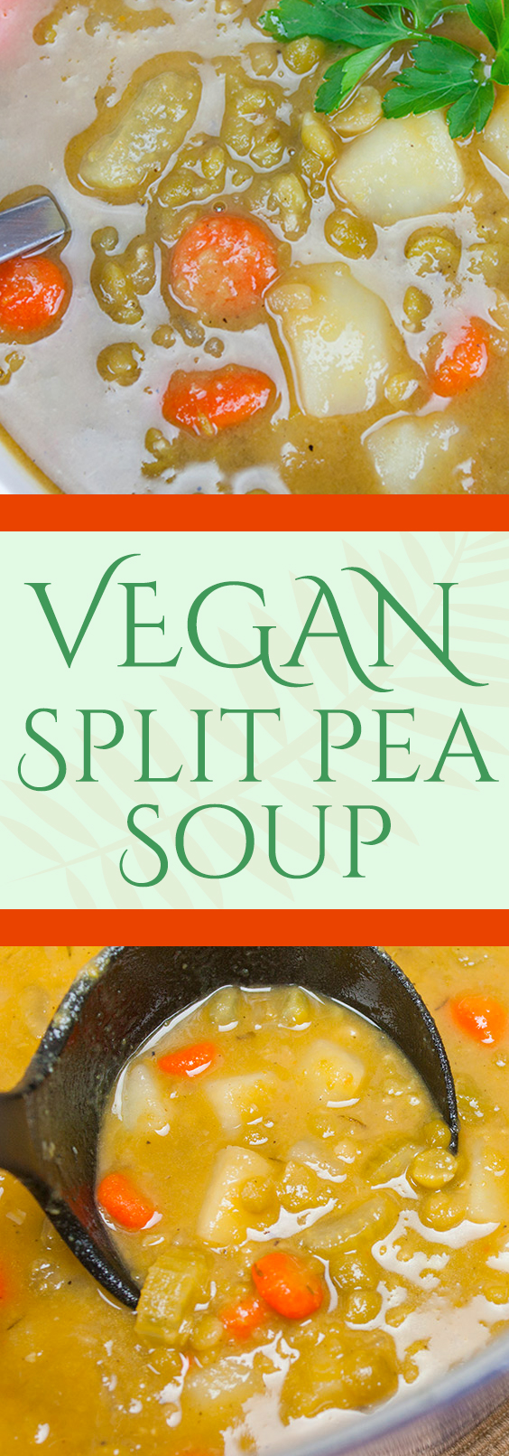 Vegan Split Pea Soup - Simple, hearty and so flavorful. You will never know it's vegan!