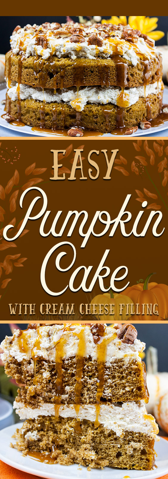 Easy Pumpkin Cake with Cream Cheese Filling - Simple to make using a spice cake mix with a spiced cream cheese and whipped cream filling. A holiday show stopper!