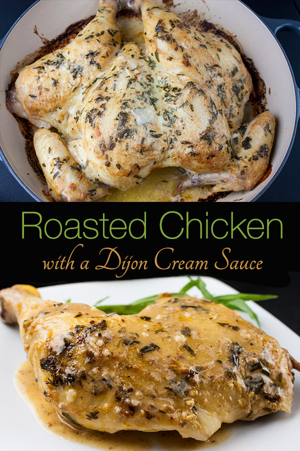 Roasted Chicken with Dijon Cream Sauce - Melt-in-your-mouth delicious! My take on the FrenchPoulet à la Dijonnaise. Tender roasted chicken smothered in a creamy, tangy, tarragon sauce. #dinner #recipes #chicken