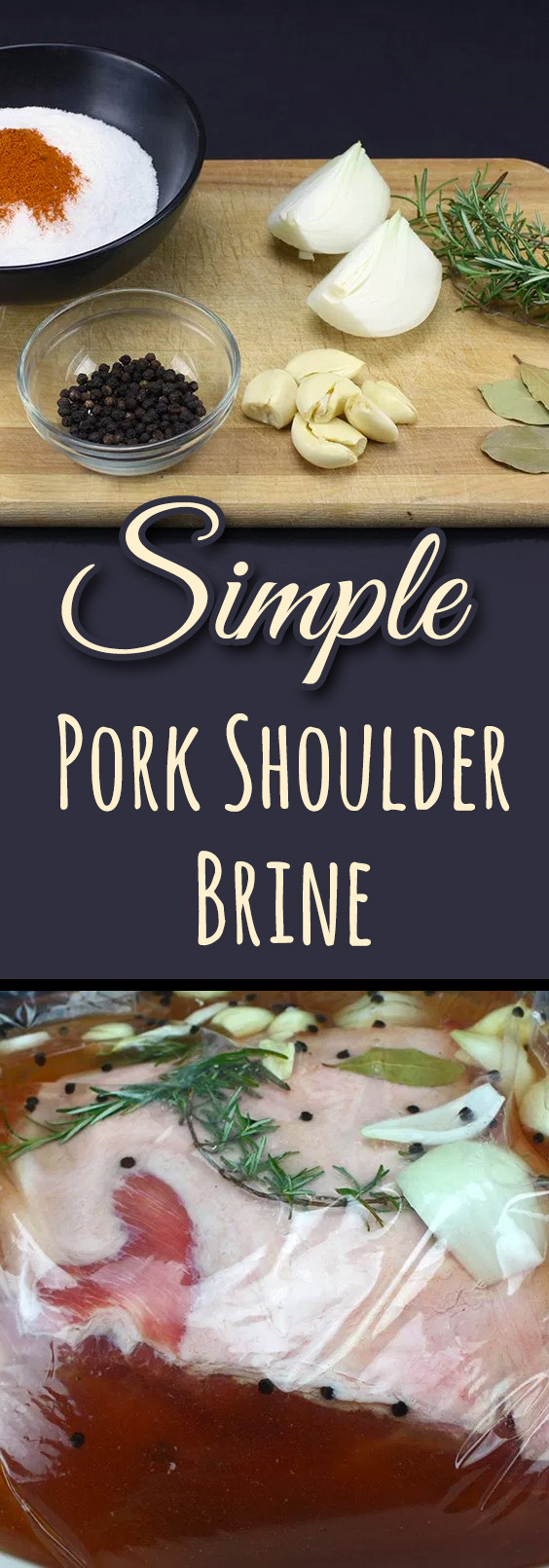 Simple Pork Shoulder Brine - Using a brine makes your pork butt extra tender and juicy, every time!