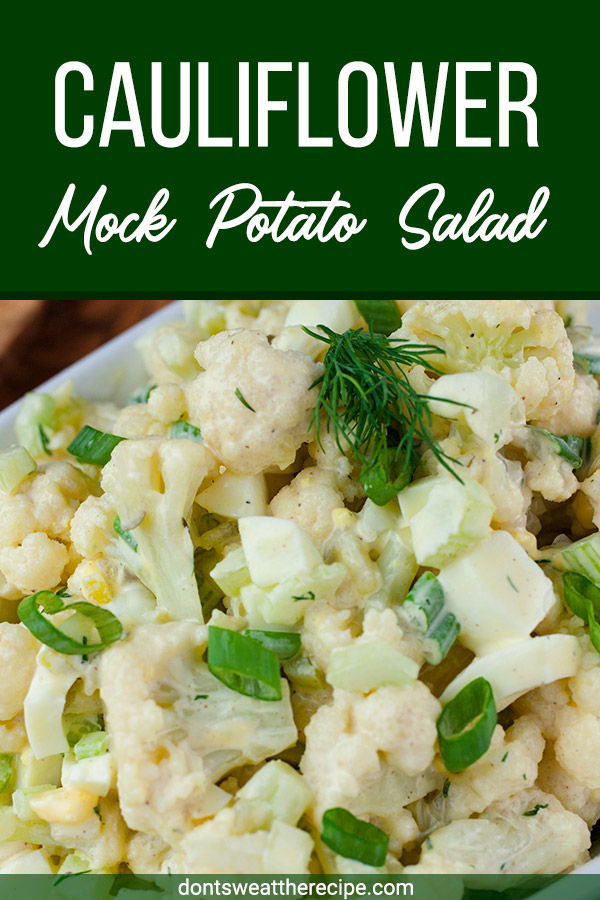 Cauliflower Mock Potato Salad - All the flavors of traditional potato salad but without all the carbs! Perfect for summer barbecues or any meal of the year. #lowcarb #keto #healthy #vegetarian