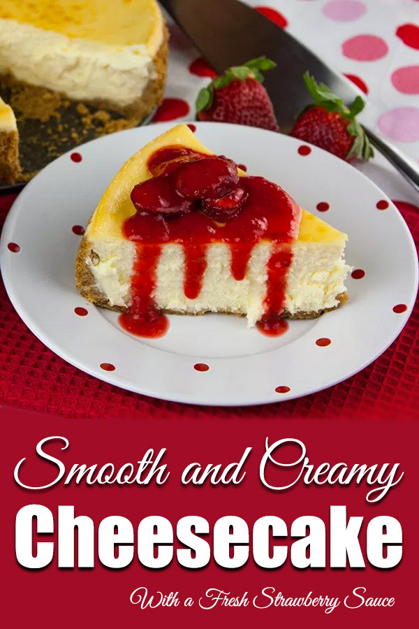 Smooth and Creamy Cheesecake - Rich, smooth, creamy, and absolutely sublime! Everyone needs a basic cheesecake recipe and this one is sure to please. #cheesecake #dessert #recipe